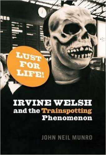 Irvine welsh and the Trainspotting Phenomenon