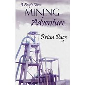 A Boy's Own Mining Adventure