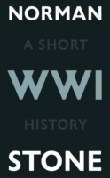 World War I A Short History