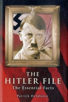 The Hitler File: The Essential Facts