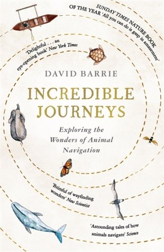 Incredible Journeys : Sunday Times Nature Book of the Year 2019