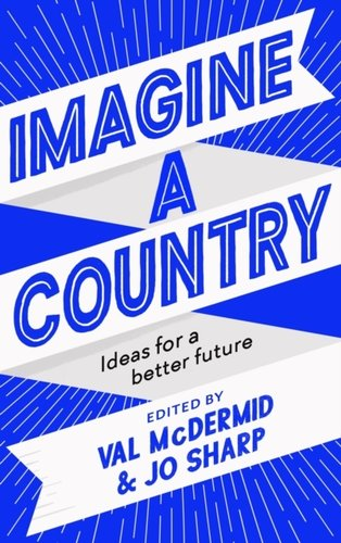 Imagine A Country : Ideas for a Better Future