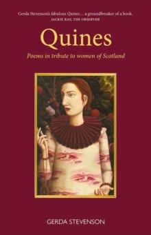 Quines : Poems in tribute to women of Scotland
