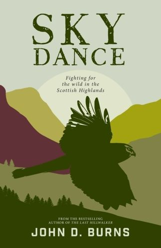 Sky Dance : Fighting for the wild in the Scottish Highlands