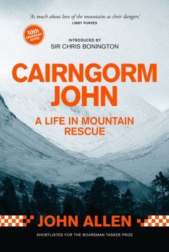 Cairngorm John : A Life in Mountain Rescue 10th Anniversary Edition
