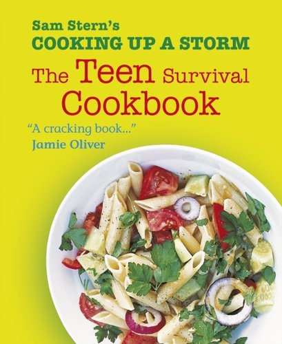Cooking Up a Storm : The Teen Survival Cookbook