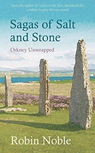 Sagas in Salt and Stone : Orkney unwrapped