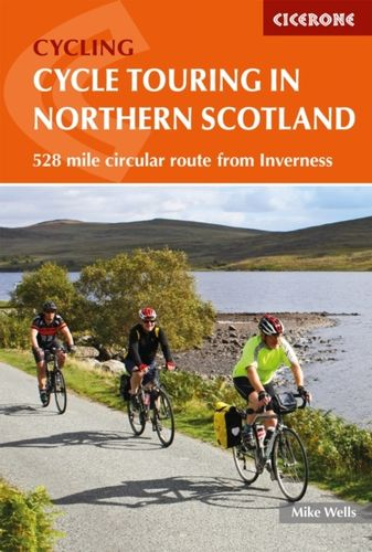 Cycle Touring in Northern Scotland : 528 mile circular route from Inverness