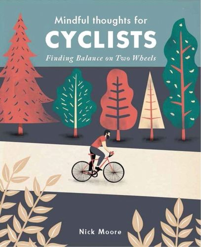 Mindful Thoughts for Cyclists : Finding Balance on Two Wheels