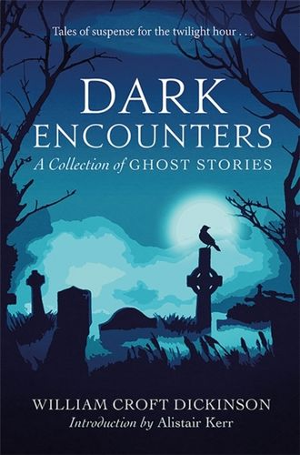 Dark Encounters : A Collection of Ghost Stories