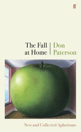 The Fall at Home : New and Collected Aphorisms