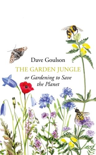 The Garden Jungle : or Gardening to Save the Planet