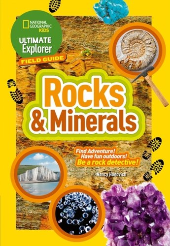 Ultimate Explorer Rocks and Minerals : Find Adventure! Have Fun Outdoors! be a Rock Detective!