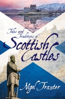 Tales & Traditions Of Scottish Castles