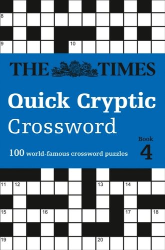 The Times Quick Cryptic Crossword Book 4 : 100 World-Famous Crossword Puzzles