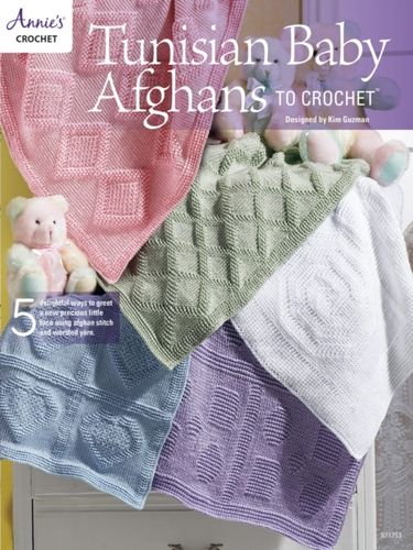 Tunisian Baby Afghans to Crochet : 5 Delightful Ways to Greet a New Precious Little Face Using Af...