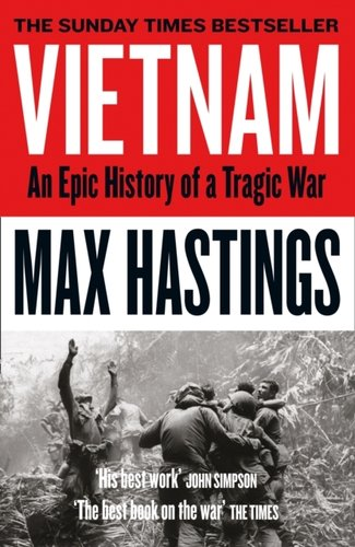 Vietnam : An Epic Tragedy: 1945-1975