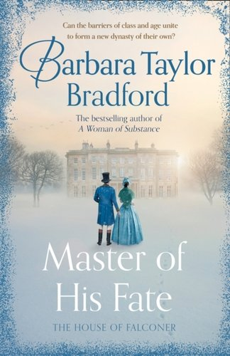 Master of His Fate : The Gripping New Victorian Epic from the Author of a Woman of Substance