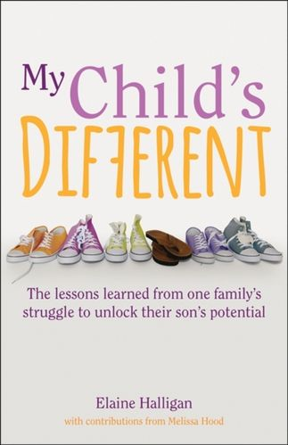 My Childs Different : The lessons learned from one familys struggle to unlock their sons poten...