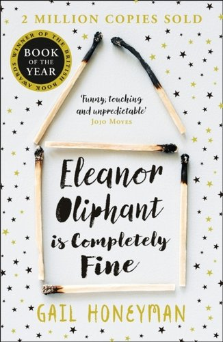 Eleanor Oliphant is Completely Fine : Debut Bestseller and Costa First Novel Book Award Winner 20...