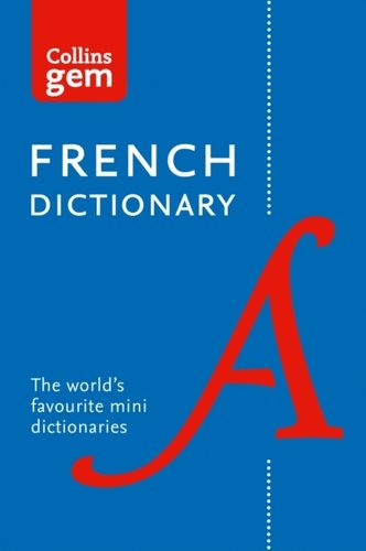 Collins French Dictionary Gem Edition : 40,000 Words and Phrases in a Mini Format
