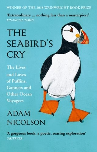 The Seabirds Cry : The Lives and Loves of Puffins, Gannets and Other Ocean Voyagers