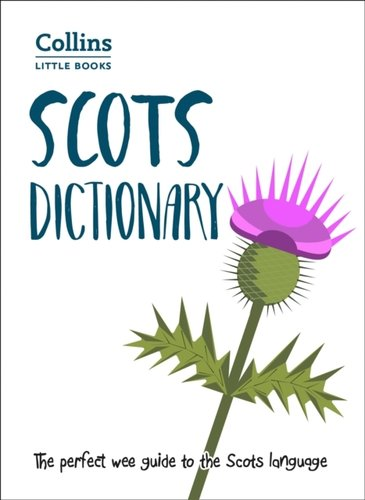 Scots Dictionary : The Perfect Wee Guide to the Scots Language