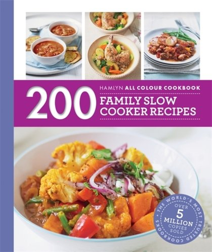 200 Family Slow Cooker Recipes : Hamlyn All Colour Cookboo