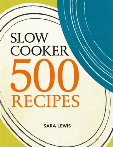 Slow Cooker: 500 Recipes