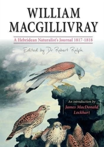 William MacGillivrays a Hebridean Naturalists Journal